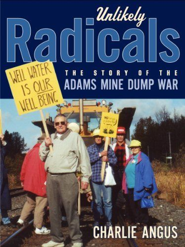 Unlikely Radicals: The Story of the Adams Mine Dump War by Charlie Angus, http://www.amazon.ca/dp/1771130407/ref=cm_sw_r_pi_dp_f82btb0PK8CVG