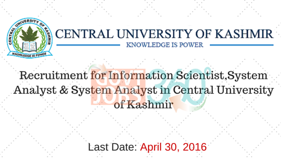 Recruitment for Information Scientist,System Analyst & System Analyst in Central University of Kashmir