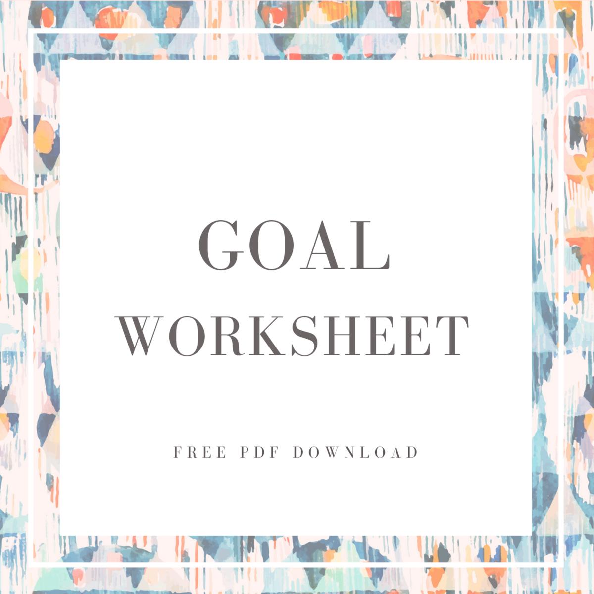 Reach Your Dreams Goal Worksheet