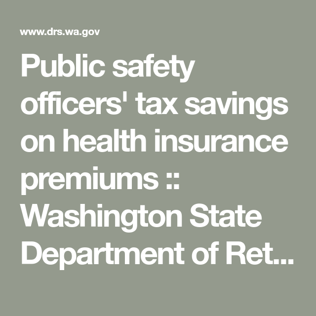 Public Safety Officers Tax Savings On Health Insurance Premiums