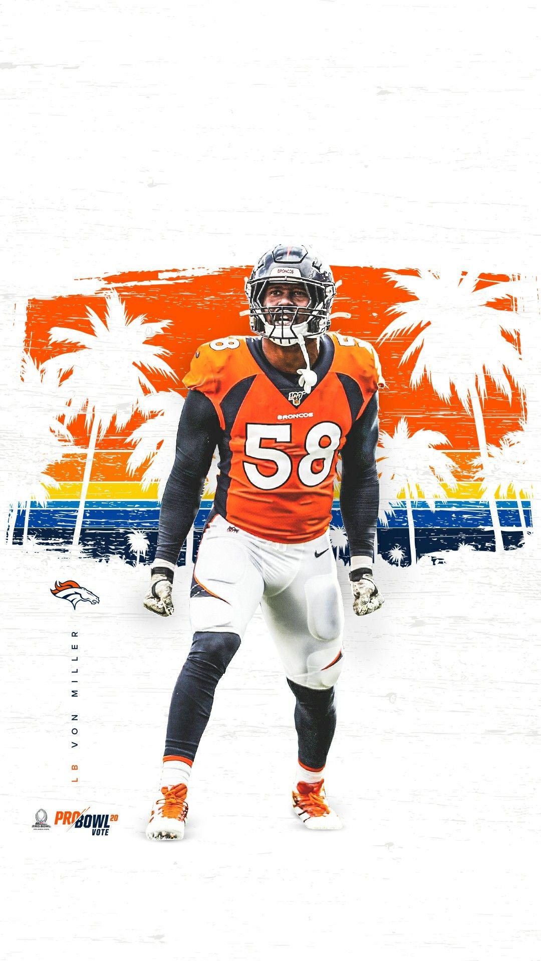 Von Miller Nfl Broncos Broncos Football Broncos