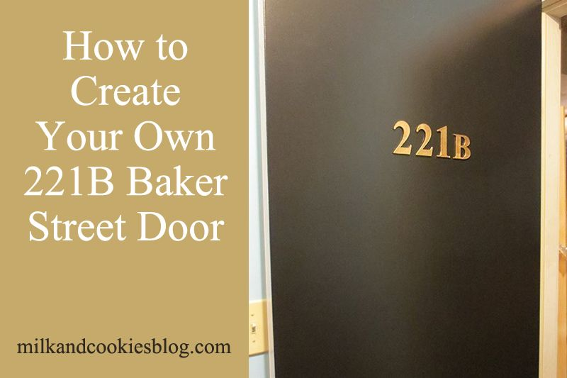Page Not Found - Milk and Cookies & How to Create Your Own 221B Baker Street Door | Sherlock | Pinterest ...