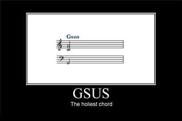 Gsus The Holiest Chord Lmao Musicians Know What Im Talking About
