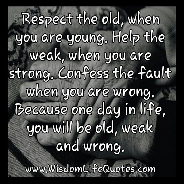 When you respect old you think about old people when you think Interesting Old People Quotes