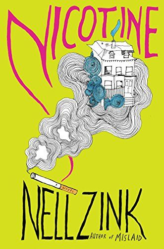 Nicotine A Novel By Nell Zink Amazon Dp