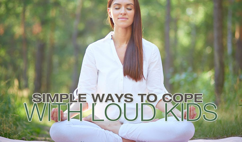 www.motheropedia.com Simple Ways To Cope With Loud Kids