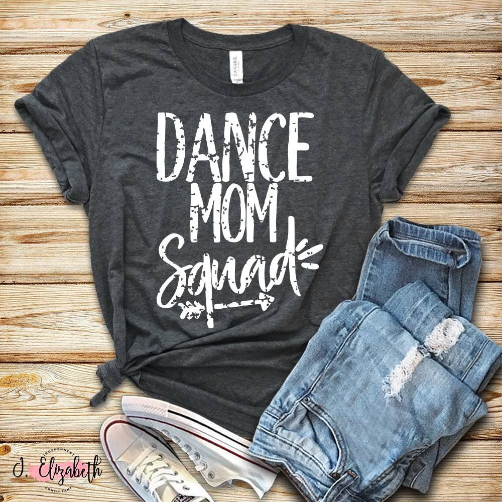 Dance mom squad super cute and comfy graphic tee for all
