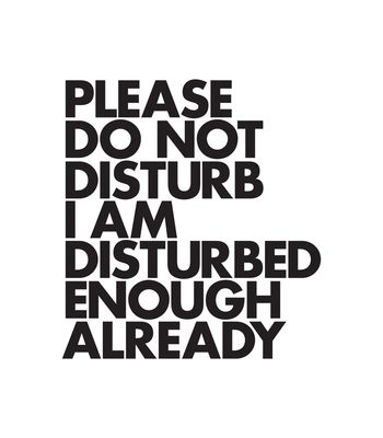 Arte PLEASE DO NOT DISTURB I AM DISTURBED ENOUGH ALREADY T-SHIRT de Wordsbrand | Disponível em camiseta, poster e case de celular. Só na @toutsbrasil
