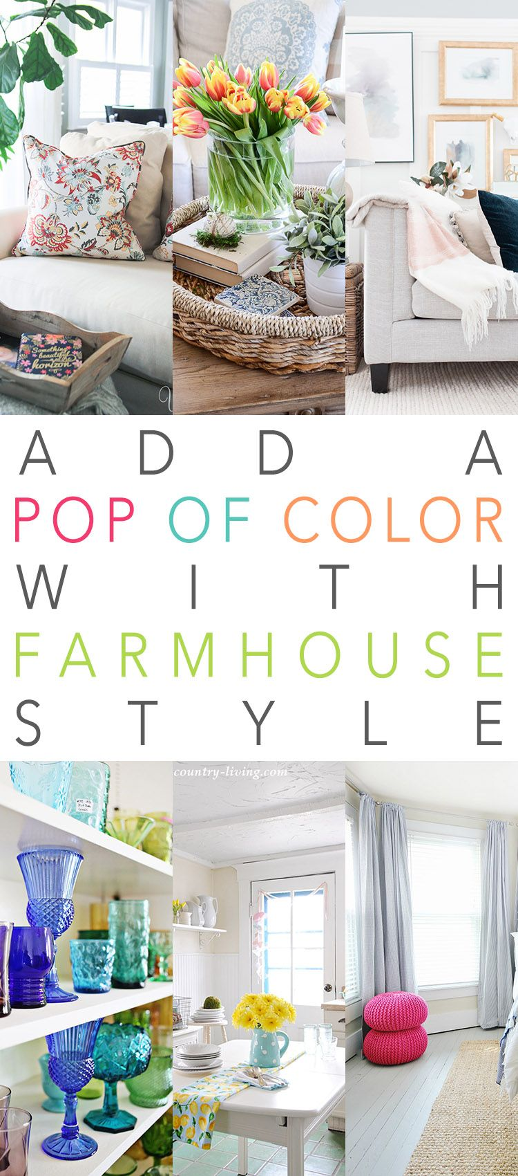 Add A Pop Of Color With Farmhouse Style The Cottage Market Country House Decor Country Farmhouse Style Country Farmhouse Decor Adding color to living room
