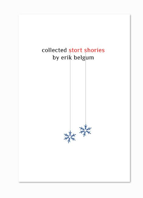 COLLECTED STORT SHORIES by Erik Belgum (JOURNAL OF EXPERIMENTAL FICTION)