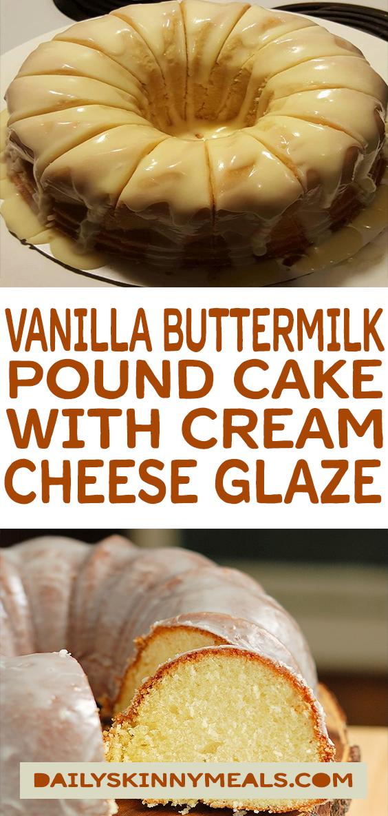 Vanilla Buttermilk Pound Cake With Cream Cheese Glaze Cake Cheese Cream Dessert Weig Cake With Cream Cheese Buttermilk Pound Cake Vanilla Buttermilk Cake