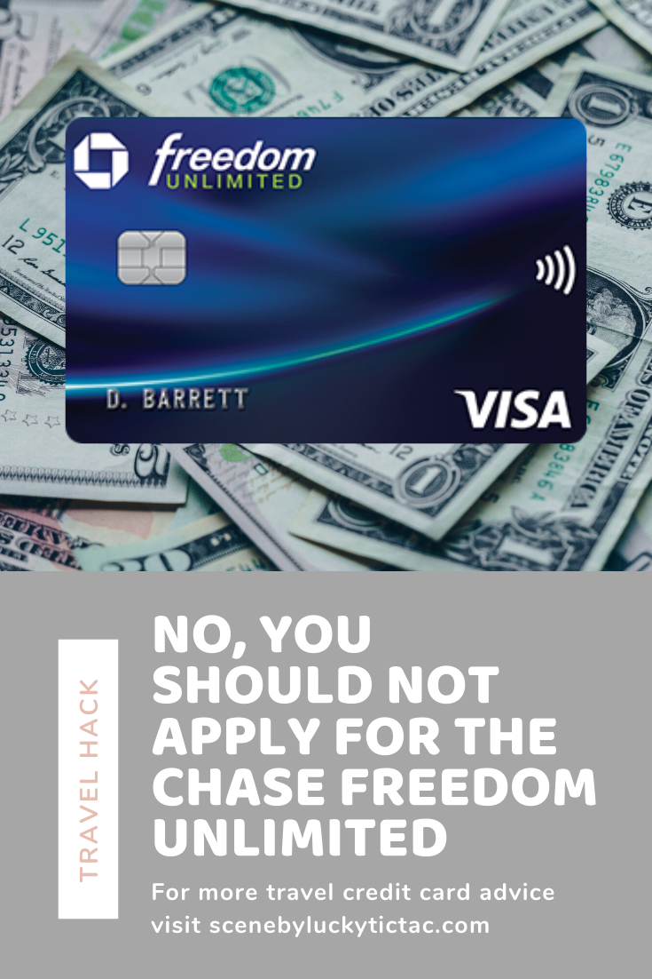 No You Should Not Apply For The Chase Freedom Unlimited Travel Credit Cards Chase Freedom How To Apply
