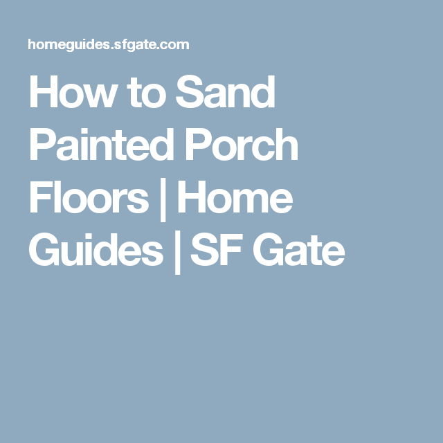 How To Sand Painted Porch Floors House Porch Cedar