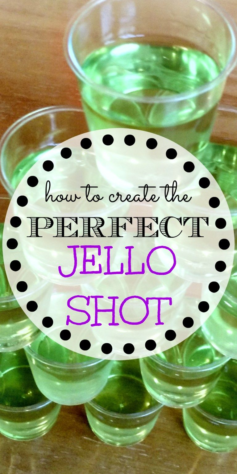 How to create the perfect jello shot jello shots