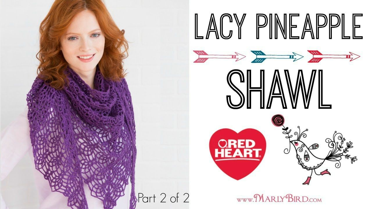 Crochet Lacy Pineapple Shawl Part 2 of 2 | ~* Crochet Tutorial ...