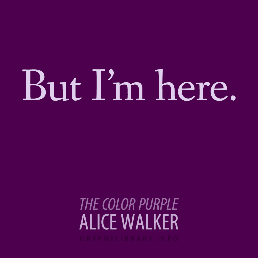 "Purple Quotes But I'm Here."" The Color Purplealice Walker  Literary"