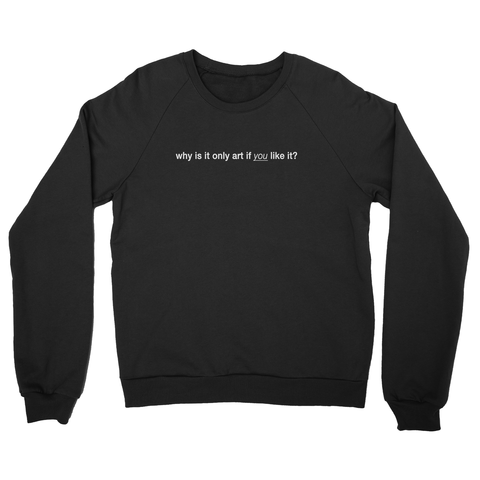 Why Is It Only Art If You Like It? Sweater · PlayAmazonSweatshirtsFashion  BrandsGolfCatsShopsClothingTypography