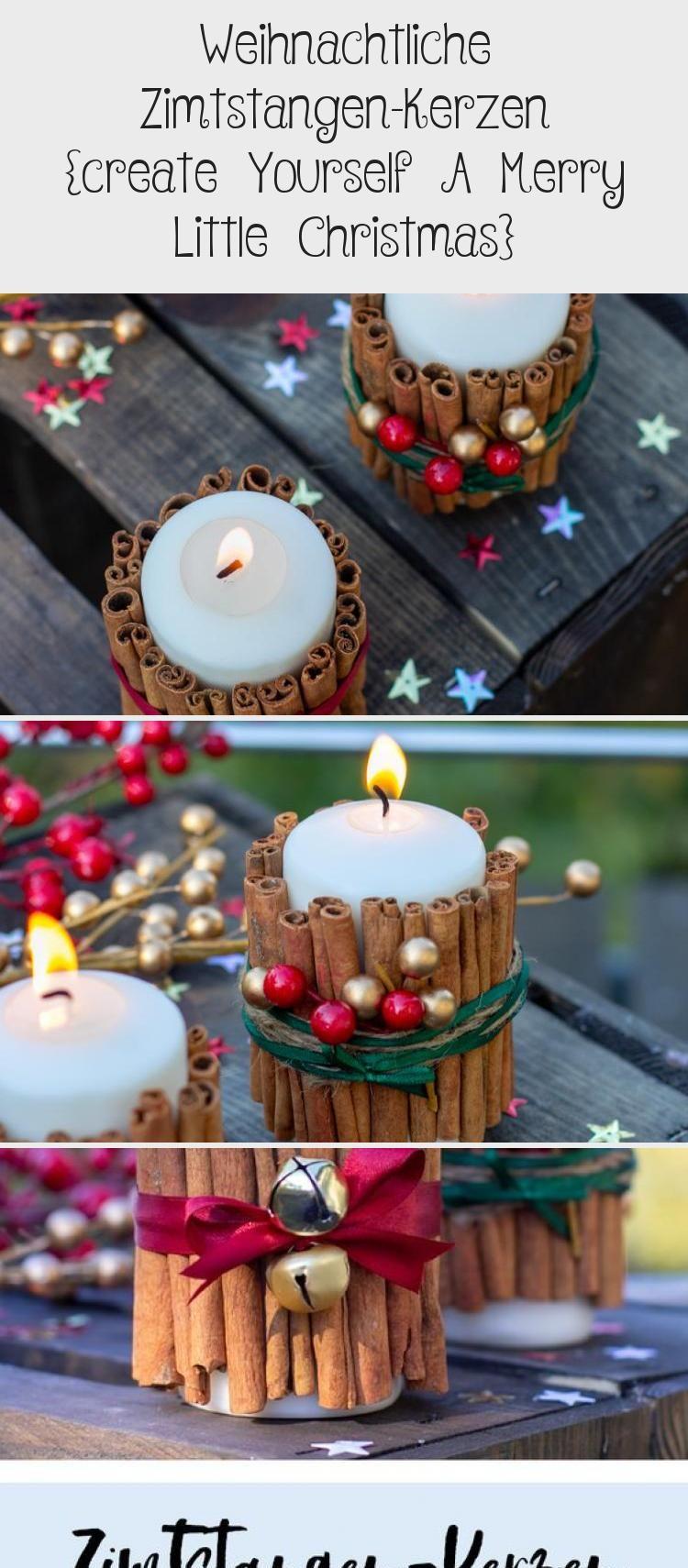 Weihnachtliche Zimtstangen Kerzen Create Yourself A Merry Little Christmas In 2020 Love Decorations Merry Little Christmas Christmas