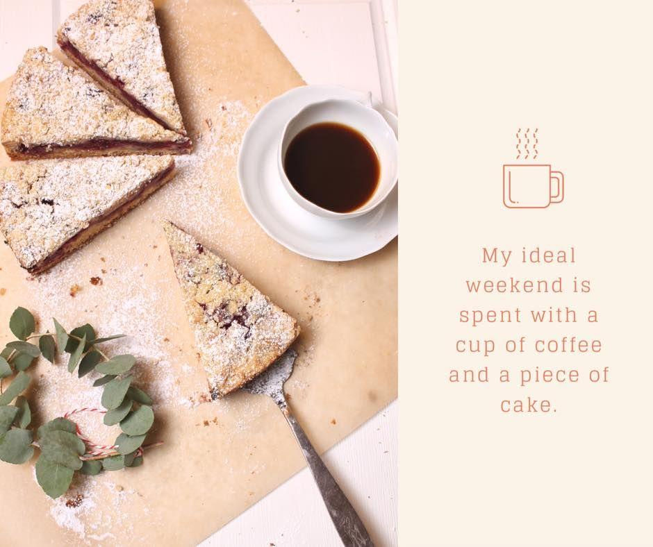 Dea Perfekte Wochenende Kaffee Und Kuchen Kaffee Und Kuchen