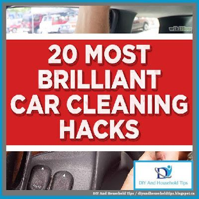 DIY And Household Tips: 20 Most Brilliant Car Cleaning Hacks