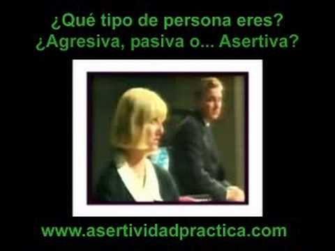 Asertividad. ¿Y tú cómo eres? ¿Agresivo, pasivo o asertivo? - YouTube