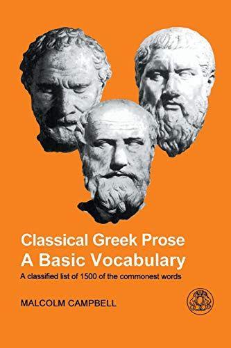 Classical Greek Prose A Basic Vocabulary Greek Classical Prose Vocabulary Sprache Fremdsprachen