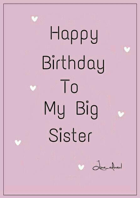 Happy Birthday To My Big Sister Birthday Pinterest Happy Happy Birthday Wishes To Big