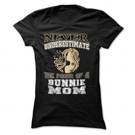 Never underestimate... a Bunnie Mom - #trendy tee #black sweatshirt. OBTAIN => https://www.sunfrog.com/Pets/Never-underestimate-a-Bunnie-Mom-Black-44950849-Ladies.html?68278