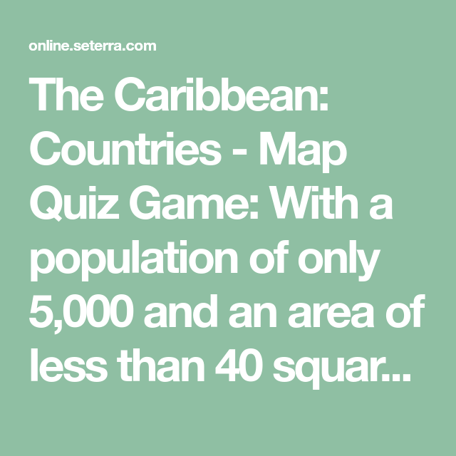 The caribbean countries map quiz game with a population of only the caribbean countries map quiz game with a population of only 5000 and an area of less than 40 square miles montserrat is one of the smallest gumiabroncs Gallery