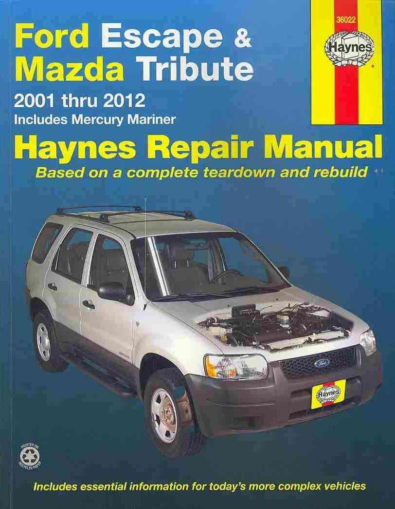 Ford Escape & Mazda Tribute 2001 Thru 2012 - Includes Mercury Mariner 2005  through 2011