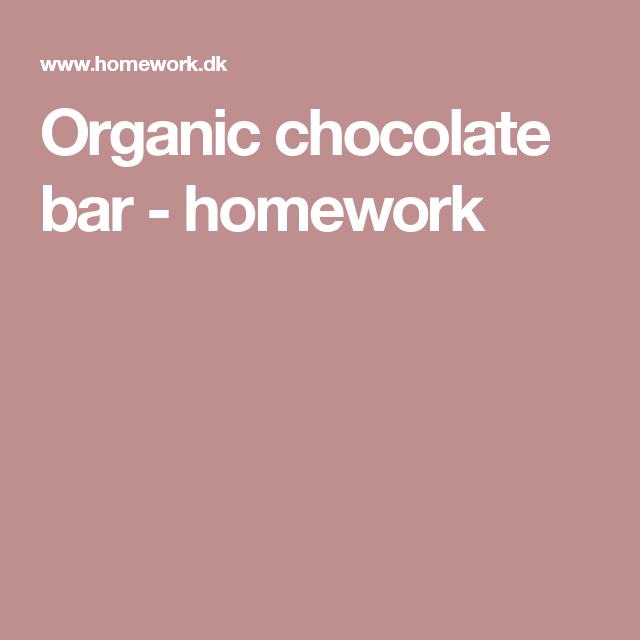 Organic chocolate bar - homework