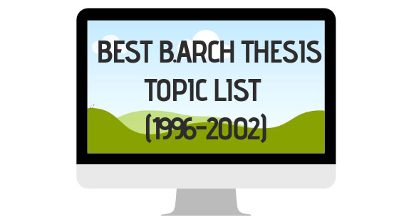 Best B Arch Thesi Topic List Collection 4 1996 2002 Architectural Architecture Thesis Undergraduate Dissertation Example Pdf