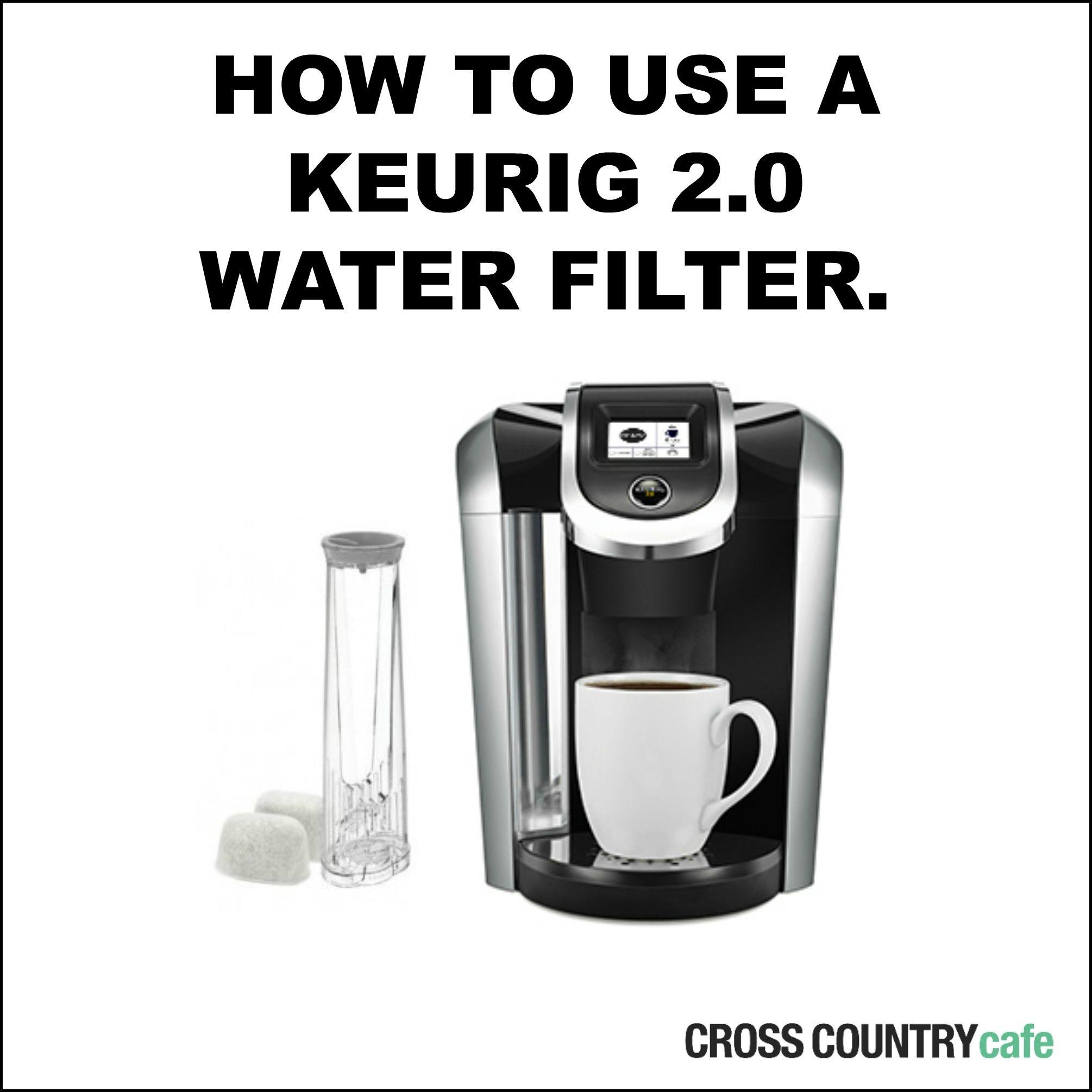 Keurig 2 0 Filter Replacement Instructions   Home   Keurig, Water