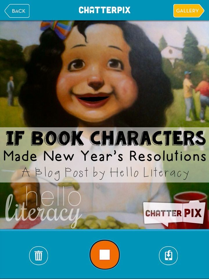 If Book Characters Made New Year's Resolutions: Book Response with Chatterpix App
