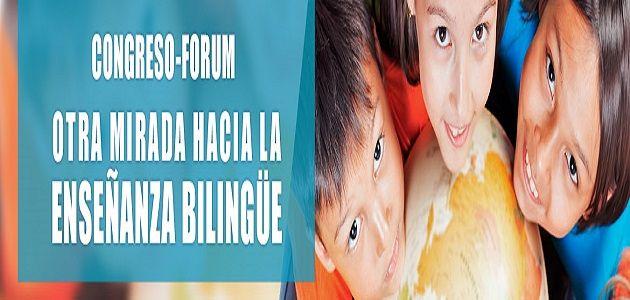 """Congreso-Fórum """"Otra mirada hacia la enseñanza bilingüe"""""""