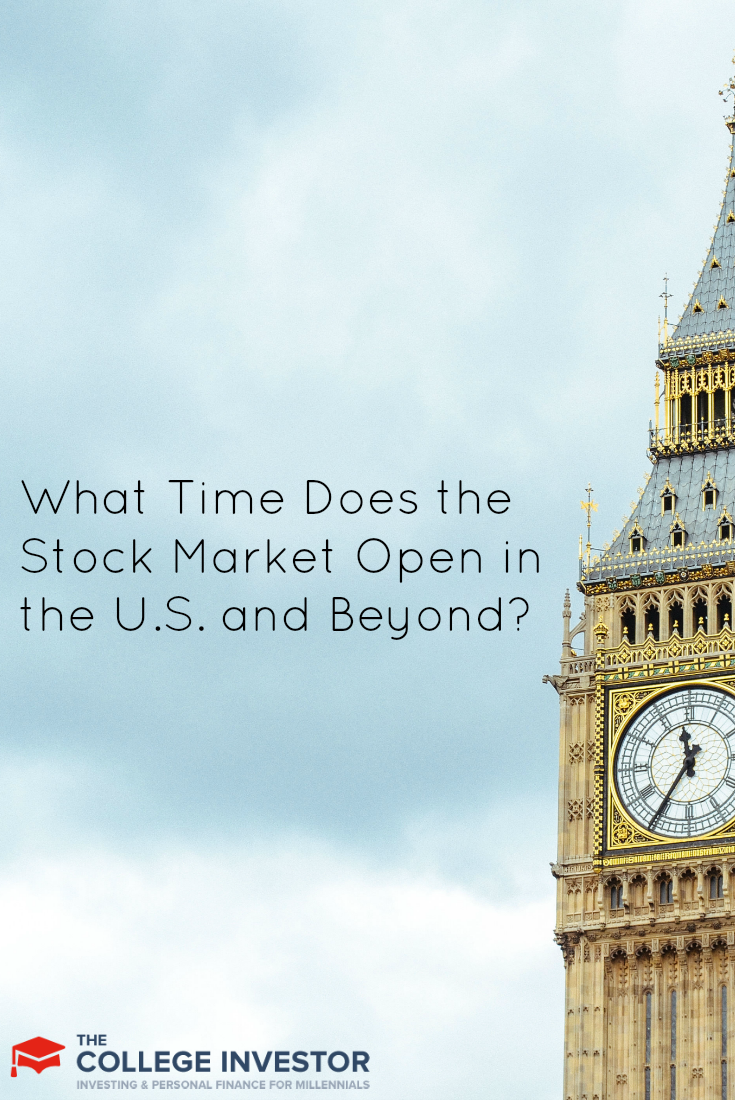What Time Does The Stock Market Open In The U S And Beyond Investing Stock Market London Stock Exchange