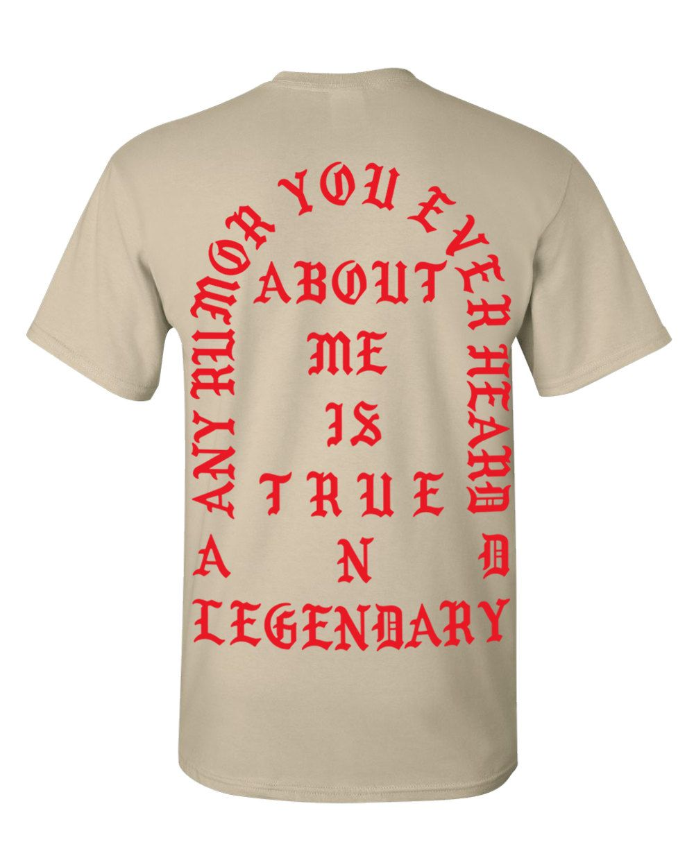 finest selection 31cc3 ca6c9 Any Rumor You Ever Heard About Me Is True And Legendary. Yeezus Tour  T-Shirt. Kanye West Tour Apparel. by MeowTangClan on Etsy