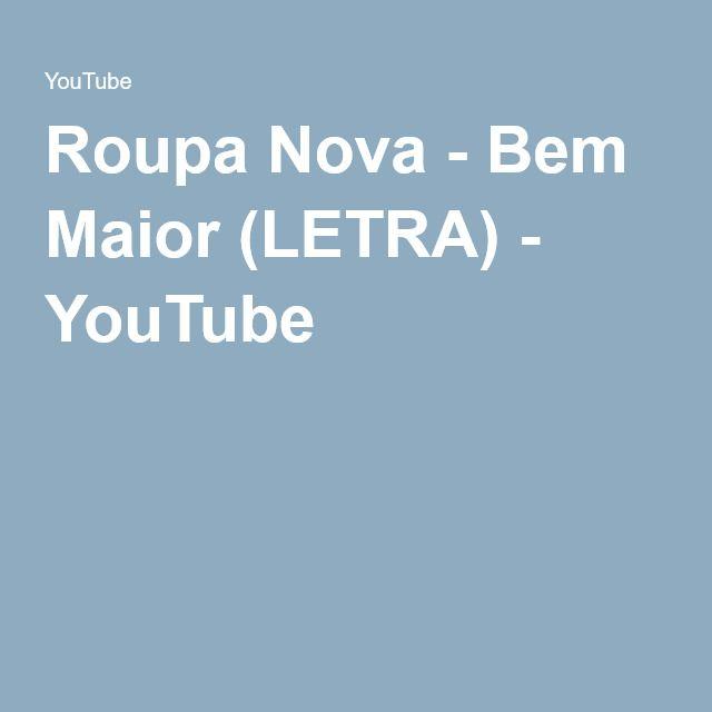 Roupa Nova Bem Maior Letra Youtube Musicas