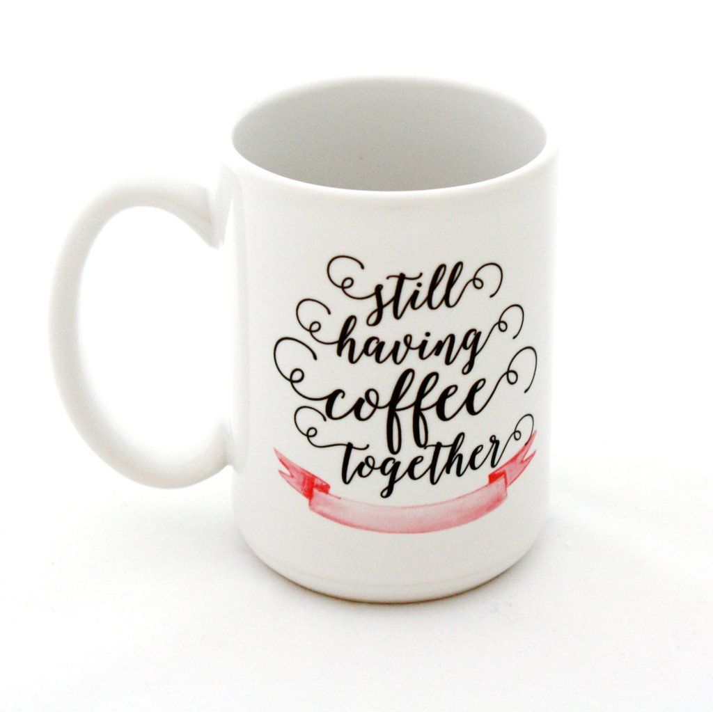 Image result for Still Having Coffee Together Mugs