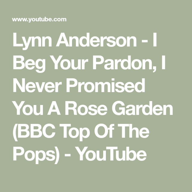 Lynn Anderson - I Beg Your Pardon, I Never Promised You A Rose ...