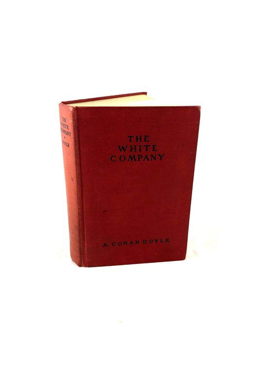 1927 The White Company. by Arthur Conan Doyle, Author of Sherlock Holmes. Excellent Condition. Beaut