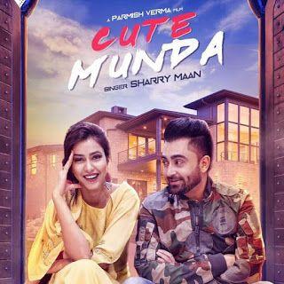 Cute Munda Lyrics Sharry Mann Parmish Verma Lyrics Songs Cute