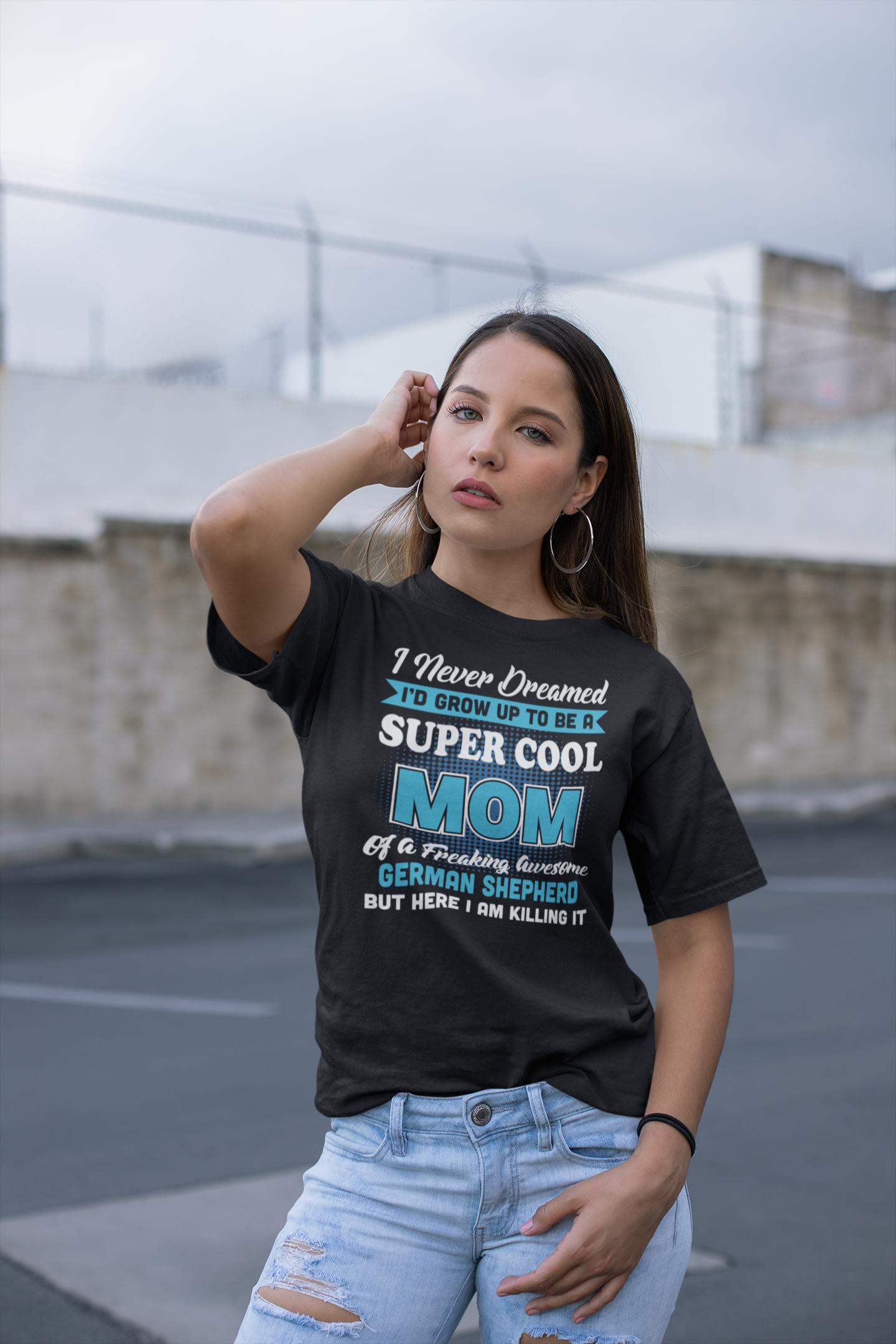 Super Cool German Shepherd Mom - T-Shirts   Women, Nursing