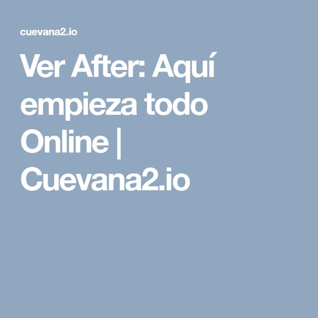 Ver After Aqui Empieza Todo Online Cuevana2 Io Despertando A La Vida La Fuerza Del Destino Ya Nada Es Igual