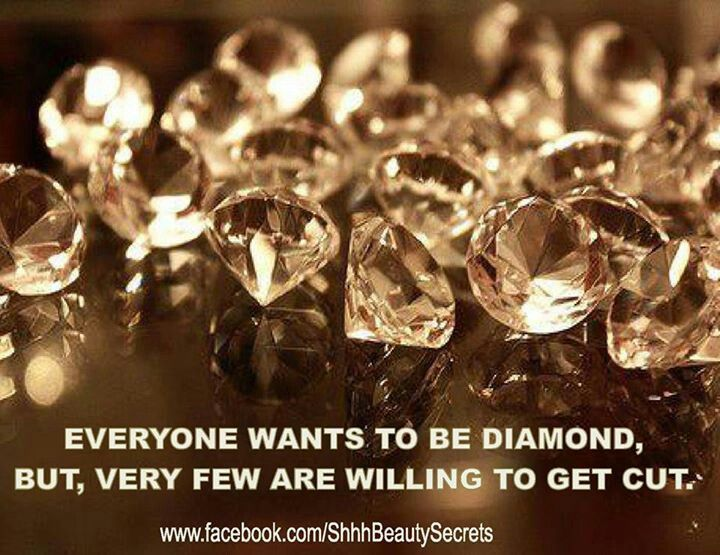 EVERYONE WANT'S  TO BE A DIAMOND