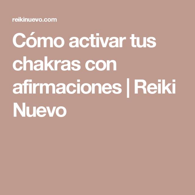 Cómo activar tus chakras con afirmaciones   Reiki Nuevo