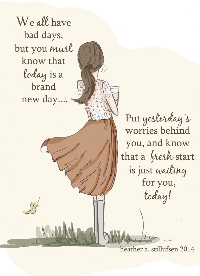 Better day today Heather stillufsen quotes, Heather