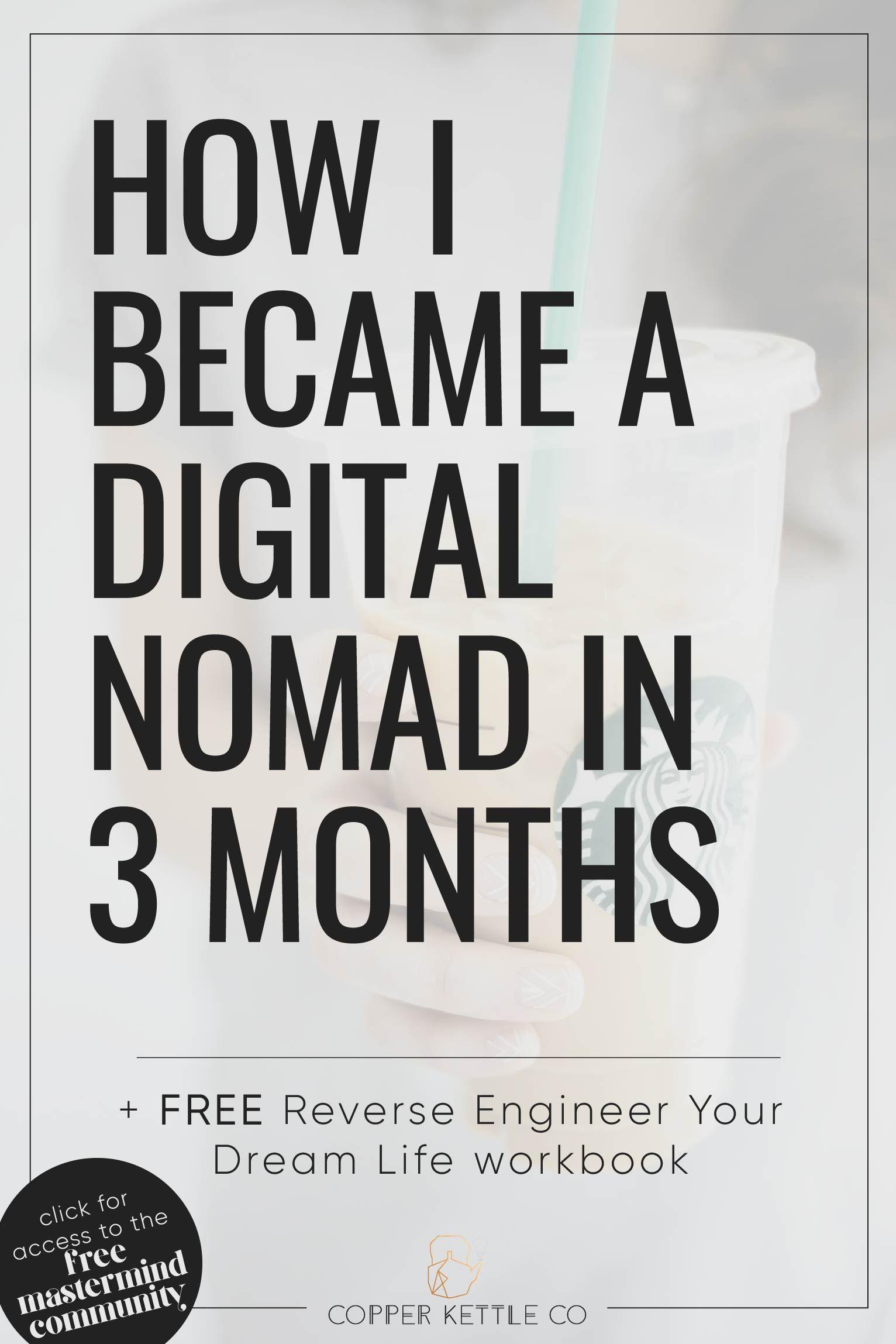 How I Became A Digital Nomad in 3 Months Digital nomad