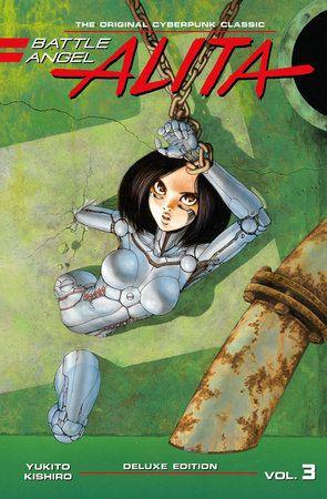 Battle Angel Alita Deluxe 3 (Contains Vol. 5-6) by Yukito Kishiro: 9781632366009 | PenguinRandomHouse.com: Books