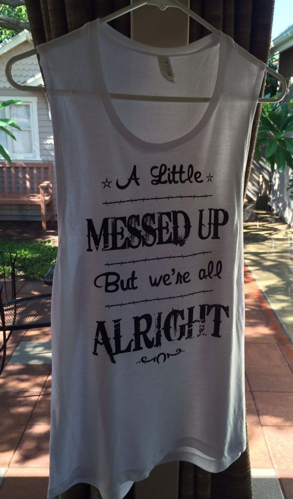 ab2097d0c49f63 A Little Messed Up But We re All Alright Women s Tank Top size XL -